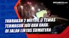 Tabrakan 2 Motor, 3 Tewas Termasuk Ibu dan Anak di Jalan Lintas Sumatera