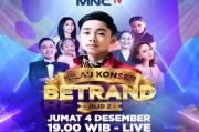Malam Ini, MNCTV Suguhkan Kilau Konser Betrand Jilid 2, Fans Onyo Siap-siap Baper