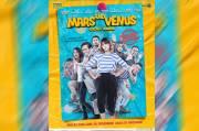 Recommended! Tayang 10 Desember di Bioskop, Film Mars & Venus Bikin Kamu Paham Sudut Pandang Cewek & Cowok, Ini Trailernya!