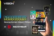 Ngabuburit Seru Bareng Konten Vision+ Pilihan yang Ada di MAXstream