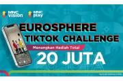 Tempatnya Gila Bola, MNC Vision x MNC Play Gelar EUROSPHERE TikTok Challenge Berhadiah Rp20 Juta!