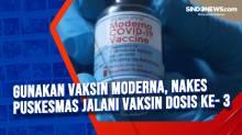 Gunakan Vaksin Moderna, Nakes Puskesmas Jalani Vaksin Dosis ke- 3