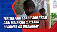 Terima Paket Sabu 300 Gram dari Malaysia, 2 Pelaku di Sumbawa Ditangkap