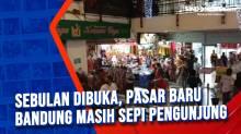 Sebulan Dibuka, Pasar Baru Bandung Masih Sepi Pengunjung