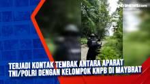 Terjadi Kontak Tembak Antara Aparat TNI/Polri Dengan Kelompok KNPB di Maybrat
