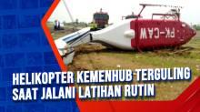 Helikopter Kemenhub Terguling Saat Jalani Latihan Rutin