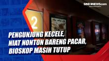 Pengunjung Kecele, Niat Nonton Bareng Pacar, Bioskop masih Tutup
