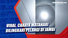 Viral, Cahaya Matahari Dilingkari Pelangi di Jambi