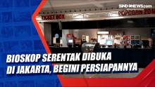 Bioskop Serentak Dibuka di Jakarta, Begini Persiapannya