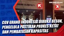 CGV Grand Indonesia Dibuka Besok, Pengelola Pastikan Prokes Ketat dan Pembatasan Kapasitas