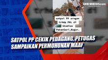 Satpol PP Cekik Pedagang, Petugas Sampaikan Permohonan Maaf