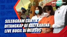 Selebgram Cantik Ditangkap di Bali karena Live Bugil di Medsos