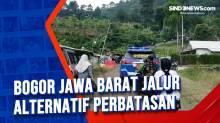 Perbatasan Wilayah Terluar di Timur Kabupaten Bogor akan jadi Jalur Puncak 2