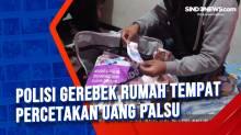 Polisi Gerebek Rumah Tempat Percetakan Uang Palsu