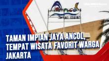 Taman Impian Jaya Ancol, Tempat Wisata Favorit Warga Jakarta