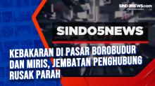 Kebakaran di Pasar Borobudur dan Miris, Jembatan Penghubung Rusak Parah