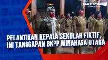 Pelantikan Kepala Sekolah Fiktif, Ini Tanggapan BKPP Minahasa Utara