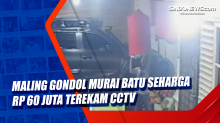 Maling Gondol Murai Batu Seharga Rp 60 Juta Terekam CCTV
