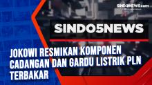Jokowi Resmikan Komponen Cadangan dan Gardu Listrik PLN Terbakar