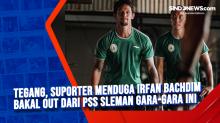 Tegang, Suporter Menduga Irfan Bachdim Bakal Out dari PSS Sleman Gara-gara Ini
