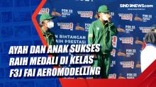 Ayah dan Anak Sukses Raih Medali di Kelas F3J FAI Aeromodelling