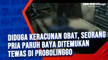Diduga Keracunan Obat, Seorang Pria Paruh Baya Ditemukan Tewas di Probolinggo