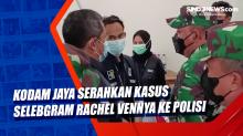 Kodam Jaya Serahkan Kasus Selebgram Rachel Vennya ke Polisi