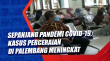 Sepanjang Pandemi Covid-19, Kasus Perceraian di Palembang Meningkat