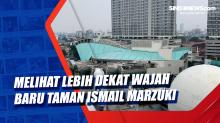 Melihat Lebih Dekat Wajah Baru Taman Ismail Marzuki
