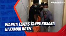 Wanita Tewas Tanpa Busana di Kamar Hotel