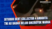 Dituduh Debt Collector 4 Anggota TNI AU Babak Belur Dikeroyok Warga