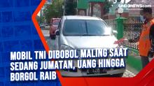 Mobil TNI Dibobol Maling saat Sedang Jumatan, Uang hingga Borgol Raib