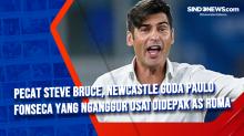 Pecat Steve Bruce, Newcastle Goda Paulo Fonseca yang Nganggur Usai Didepak AS Roma