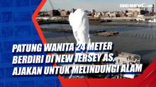 Patung Wanita 24 Meter Berdiri di New Jersey AS, Ajakan untuk Melindungi Alam
