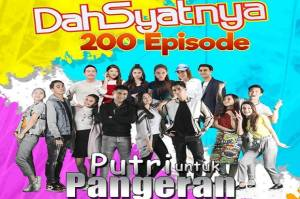 RCTI Tayangkan Dahsyatnya 200 Episode Putri untuk Pangeran