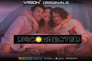 Rekomendasi: 3 Fakta Mengapa Original Series Vision+ Disconnected Wajib Ditonton