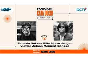 Podcast Kata Dochi Eps. 30 Rahasia Sukses Rilis Album dengan Viewer Jutaan Menurut Gangga