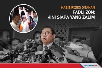 Habib Rizieq Ditahan, Fadli Zon: Kini Siapa yang Zalim