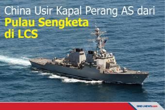 China Usir Kapal Perang AS dari Pulau Sengketa di LCS