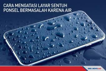 Lakukan Langkah Ini Jika Layar Sentuh Ponsel Bermasalah karena Air