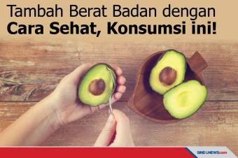 Tambah Berat Badan dengan Cara Sehat, Konsumsi Makanan Ini!