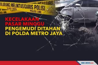 Kecelakaan Pasar Minggu, Pengemudi Ditahan di Polda Metro Jaya