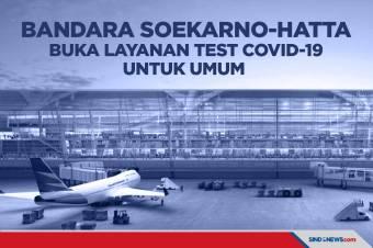 Bandara Soekarno-Hatta Buka Layanan Test Covid-19 untuk Umum