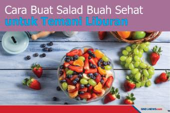 Cara Buat Salad Buah Sehat untuk Temani Liburan Kalian