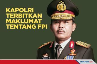 Awal 2021, Kapolri Idham Azis Terbitkan Maklumat tentang FPI