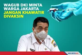 Wagub DKI Minta Warga Jakarta Jangan Khawatir Divaksin