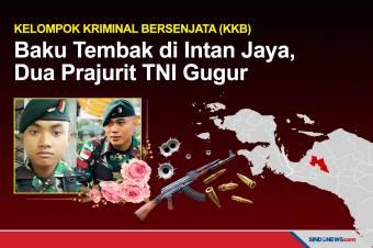 Dua Prajurit TNI Gugur Baku Tembak dengan KKB di Intan Jaya