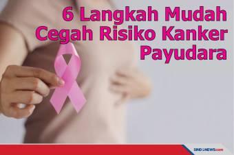 Enam Langkah Mudah untuk Cegah Risiko Kanker Payudara