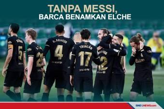 Tanpa Messi, Barcelona Sukses Raih Poin Penuh di Kandang Elche