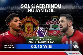 Manchester United vs Southampton: Solskjaer Rindu Hujan Gol